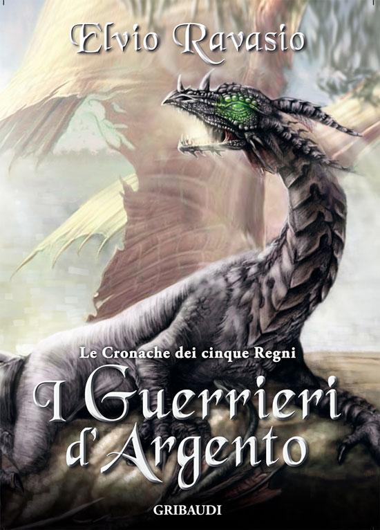 Copertina I Guerrieri d'Argento - Elvio Ravasio - Le Cronache dei 5 Regni - Libri Fantasy