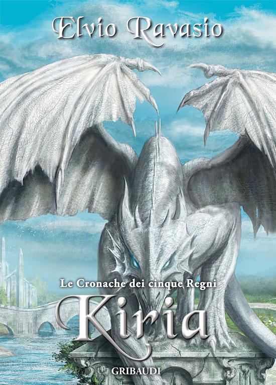 Copertina Kiria - Elvio Ravasio - Le Cronache dei 5 Regni - Libri Fantasy